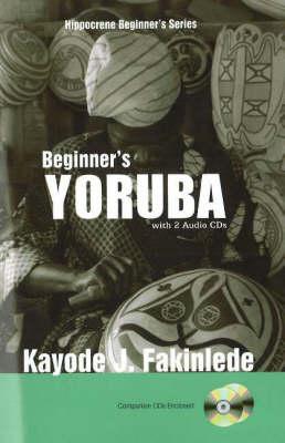 Beginner's Yoruba with 2 Audio CDs