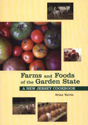 Farms and Foods of the Garden State: A New Jersey Cookbook (Paperback)