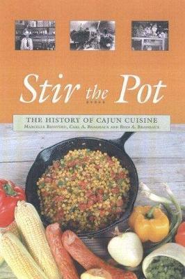 Stir the Pot : A History of Cajun Cuisine (Hardback)