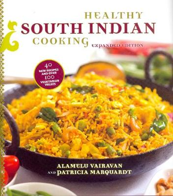 Healthy South Indian Cooking, Expanded (Hardback)