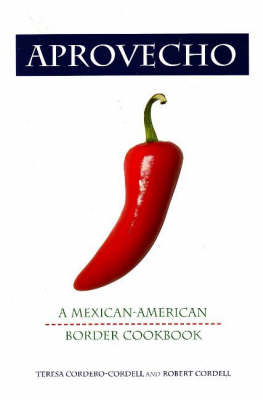 Aprovecho: A Mexican-American Border Cookbook (Paperback)