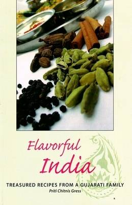 Flavorful India: Treasured Recipes from a Gujarati Family (Paperback)