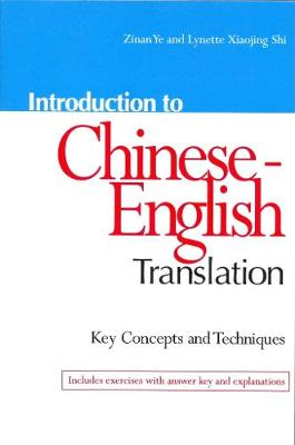 Introduction to Chinese-English Translation: Key Concepts & Techniques (Paperback)