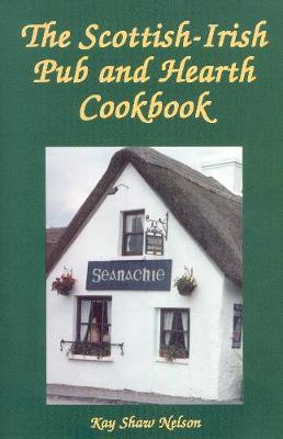 The Scottish-Irish Pub and Hearth Cookbook (Paperback)