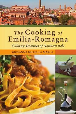 The Cooking of Emilia-Romagna: Culinary Treasures of Northern Italy (Hardback)