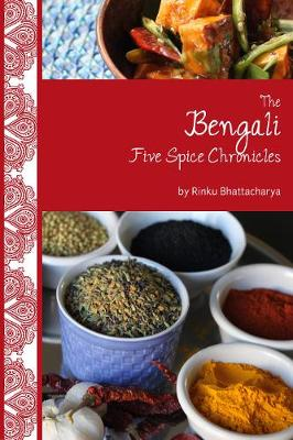 The Bengali Five Spice Chronicles (Paperback)