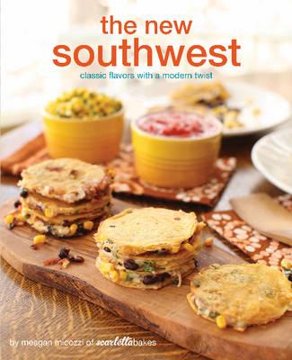 New Southwest: Classic Flavors with a Modern Twist (Hardback)