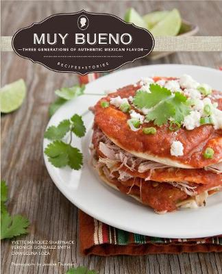 Muy Bueno: Three Generations of Authentic Mexican Flavor (Hardback)