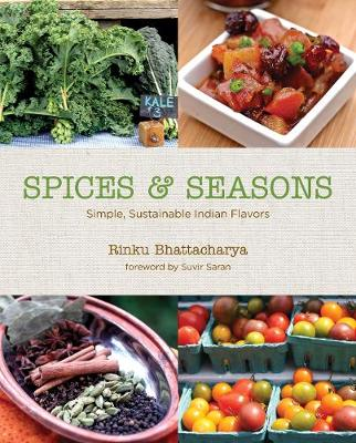 Spices & Seasons: Simple, Sustainable Indian Flavors (Hardback)