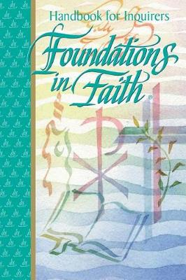 Foundations in Faith: Handbook for Inquirers (Paperback)