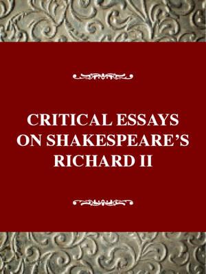 Critical Essays on Shakespeare's Richard II - Critical essays on British literature (Hardback)