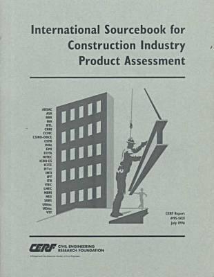 International Sourcebook for Construction Industry Product Assessment - CERF Report (Hardback)
