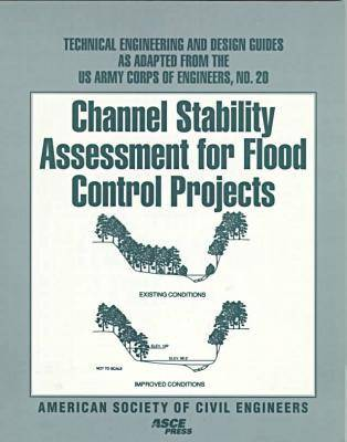 Channel Stability Assessment for Flood Control Projects - Technical Engineering & Design Guides as Adapted from the US Army Corps of Engineers (Paperback)