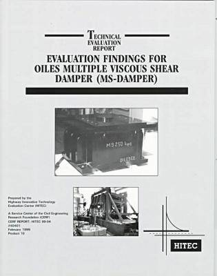 Evaluation Findings for Oiles Multiple Viscous Shear Damper (MS-damper) - Technical evaluation report (Paperback)