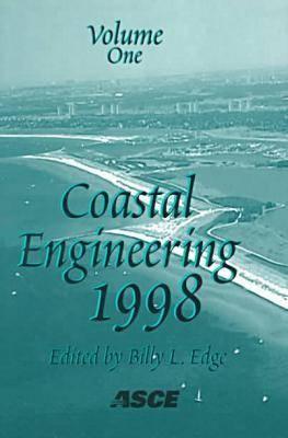 Coastal Engineering 1998: Proceedings of the 26th International Conference held in Copenhagen, Denmark,  June 22-26 , 1998 (Paperback)
