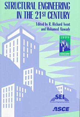 Structural Engineering in the 21st Century: Proceedings of the 1999 New Orleans Structures Congress, New Orleans, LA, April 18-21, 1999 - Geotechnical Special Publication (Paperback)