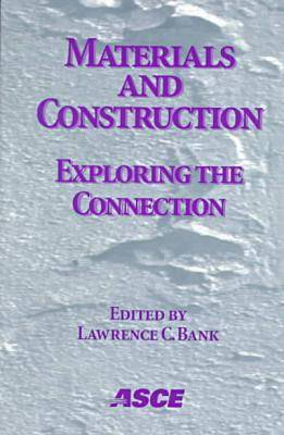 Materials and Construction: Exploring the Connection - Proceedings of the 5th ASCE Materials Engineering Congress (Paperback)