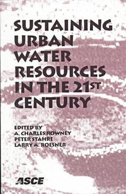 Sustaining Urban Water Resources in the 21st Century: Proceedings of the Conference Held September 7-12, 1997, Malmo, Sweden (Paperback)