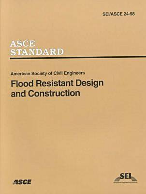 Flood Resistant Design and Construction Sei/ASCE 24-98 (Hardback)