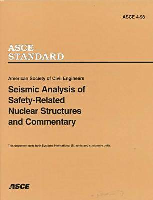Seismic Analysis of Safety-related Nuclear Structures, ASCE 4-98 (Hardback)