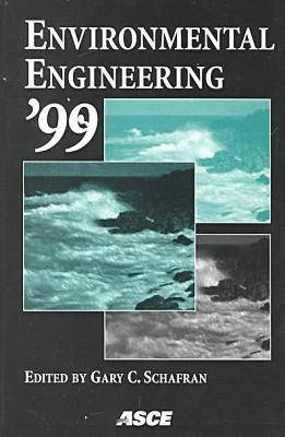 Environmental Engineering '99: Proceedings of the ASCE-CSCE National Conference on Environmental Engineering, Norfolk, Virginia, July 25-28, 1999 (Paperback)