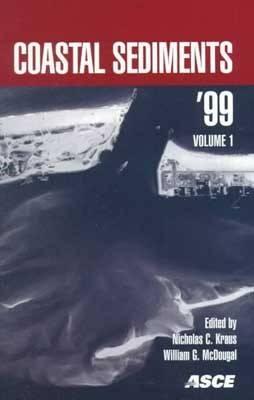 Coastal Sediments '99: Proceedings of the 4th International Symposium on Coastal Engineering and Science of Coastal Sediment Processes, Hauppauge, Long Island, New York, June 21-23, 1999 (Paperback)