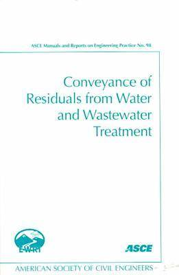 Conveyance of Residuals from Water and Wastewater Treatment (Hardback)