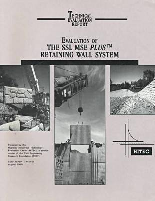 Evaluation of the SSL MSE Plus Retaining Wall System - CERF Report (Paperback)