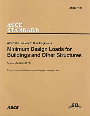 Minimum Design Loads for Buildings and Other Structures, ASCE 7-98 (Paperback)