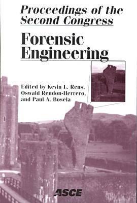 Forensic Engineering: Proceedings of the Second Forensic Congress Held May 21-23, 2000 in San Juan, Puerto Rico (Paperback)