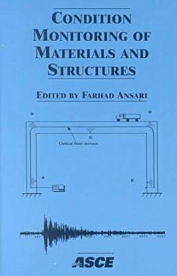 Condition Monitoring of Materials and Structures: Proceedings of a Symposium Held During the Engineering Mechanics Conference in Austin, Texus, May 2000 (Paperback)