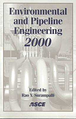 Environmental and Pipeline Engineering 2000: Proceedings of the ASCE National Conference on Environmental and Pipeline Engineering Held in Kansas City, Missouri, July 23-26 2000 (Paperback)