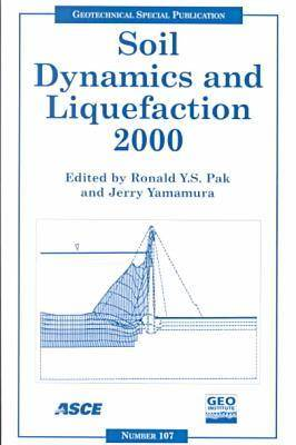 Soil Dynamics and Liquefaction 2000: Proceedings of Sessions of Geo-Denver, Colorado, August 5-8, 2000 (Paperback)