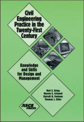 Civil Engineering Practice in the Twenty-first Century: Knowledge and Skills for Design Management (Paperback)