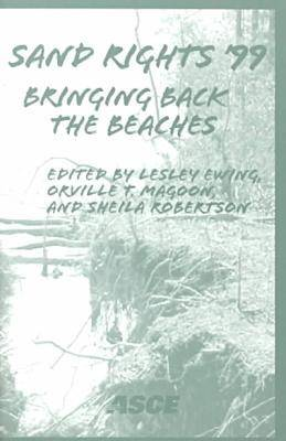 Sand Rights 99: Bringing Back the Beaches - Proceedings of Sand Rights 99 Held in Ventura, California, September 23-26, 1999 (Paperback)