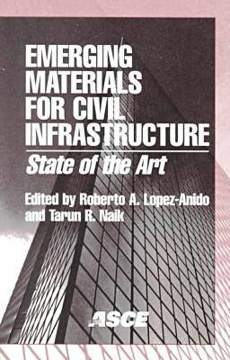 Emerging Materials for Civil Infrastructure: State of the Art (Paperback)