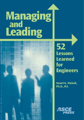 Managing and Leading: 52 Lessons Learned for Engineers (Paperback)