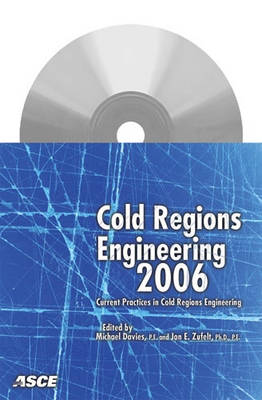 Cold Regions Engineering: Current Practice in Cold Regions Engineering (CD-ROM)