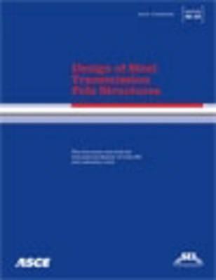 Design of Steel Transmission Pole Structures (Paperback)