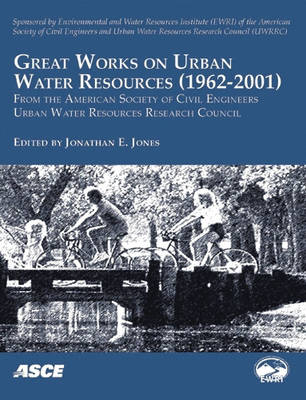 Great Works on Urban Water Resources (1962-2001): From the American Society of Civil Engineering Urban Water Resources Research Council (Paperback)