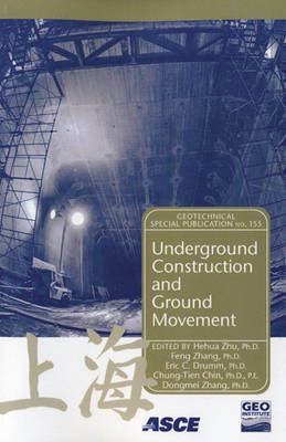 Underground Construction and Ground Movement - Geotechnical Special Publication (Paperback)