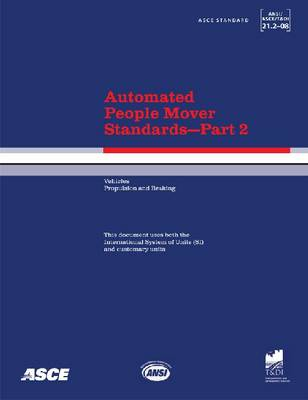 Automated People Mover Standards Pt. 2; ANSI/ASCE/T&DI 21.2-08 (Paperback)