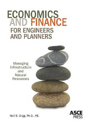 Economics and Finance for Engineers and Planners: Managing Infrastructure and Natural Resources (Paperback)