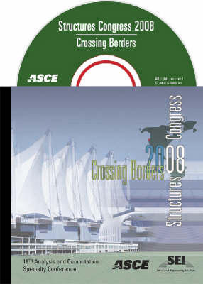 Structures Congress 2008: Crossing Borders (CD-ROM)