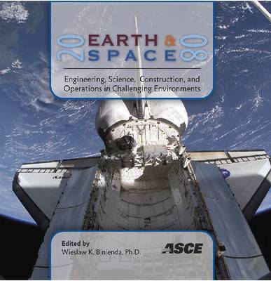 Earth and Space 2008: Engineering Science, Construction, and Operations in Challenging Environments (CD-ROM)
