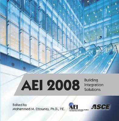 AEI 2008: Building Integration Solutions (CD-ROM)