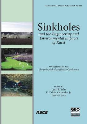 Sinkholes and the Engineering and Environmental Impacts of Karst: Proceedings of the Eleventh Multidisciplinary Conference - Geotechnical Special Publication (Paperback)
