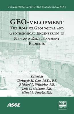 GEO-velopment: The Role of Geological and Geotechnical Engineering in New and Redevelopment Projects - Geotechnical Practice Publication (Paperback)