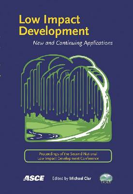 Low Impact Development: New and Continuing Applications (Paperback)