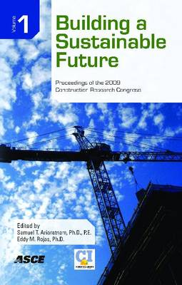 Building a Sustainable Future: Proceedings of the 2009 Construction Research Congress (Paperback)